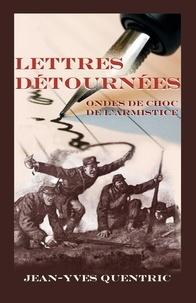 Jean-Yves Quentric - Lettres détournées - Ondes de choc de l'armistice.