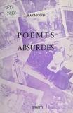 Jean-Yves Raymond - Poèmes absurdes.