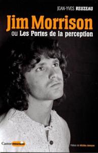 Jean-Yves Reuzeau - Jim Morrison ou les portes de la perception.