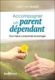Jean-Yves Revault - Accompagner un parent dépendant - Pour mieux comprendre et partager.