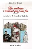 Jean-Yves Revault - Les médecins, i croivent que j'suis fou... suivi de Les aventures de Monsieur Ridicule.