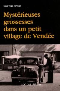 Jean-Yves Revault - Mystérieuses grossesses dans un petit village de Vendée.