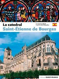 Jean-Yves Ribault et Hervé Champollion - La catedral Saint-Etienne de Bourges.