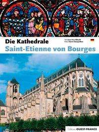 Jean-Yves Ribault et Hervé Champollion - La cathédrale Saint-Etienne de Bourges.