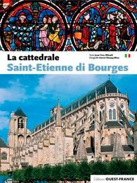 Jean-Yves Ribault et Hervé Champollion - La cattedrale Saint-Etienne di Bourges.