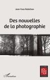 Jean-Yves Robichon - Des nouvelles de la photographie.