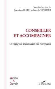 Jean-Yves Robin et Isabelle Vinatier - Conseiller et accompagner - Un défi pour la formation des enseignants.