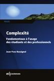 Jean-Yves Rossignol - Complexité - Fondamentaux à l'usage des étudiants et des professionnels.