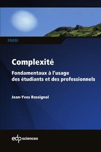 Complexité - Fondamentaux à lusage des étudiants et des professionnels.pdf