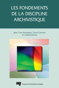Jean-Yves Rousseau et  Collectif - Les fondements de la discipline archivistique.