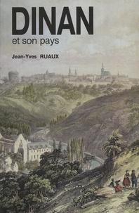 Jean-Yves Ruaux et Jean-Pierre Huguet - Dinan et son pays.