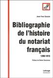 Jean-Yves Sarazin - Bibliographie de l'histoire du notariat français (1200-1815).