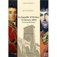 Jean-Yves Sébastian - La bataille d'Orthez, 27 février 1814 - Le verrou des gaves : itinéraire historique.