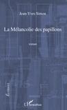 Jean-Yves Simon - Ecritures  : La mélancolie des papillons.