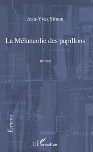 Jean-Yves Simon - La melancolie des papillons.