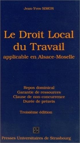Jean-Yves Simon - Le droit local du travail applicable en Alsace-Moselle.
