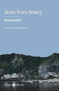 Jean-Yves Soucy et Romeo Saganash - Waswanipi.