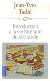 Jean-Yves Tadié - Introduction à la vie littéraire du XIXe siècle.