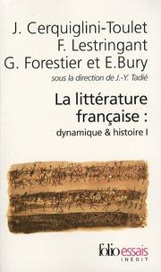 Jean-Yves Tadié - La littérature française : dynamique & histoire - Tome 1.
