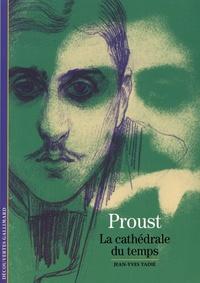 Jean-Yves Tadié - Proust - La cathédrale du temps.