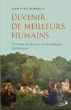 Jean-Yves Thériault - Devenir de meilleurs humains - a l'ecoute du discours sur la montagne matthieu 5-7 - À L'ÉCOUTE DU DISCOURS SUR LA MONTAGNE MATTHIEU 5-7.