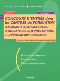Concours d'entrée dans les centres de formation d'assistants de service social, d'éducateurs de jeunes enfants et d'éducateurs spécialisés- Annales - Jean-Yves Thiébault |