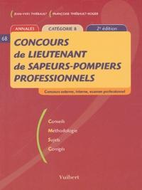 Jean-Yves Thiébault et Françoise Thiébault-Roger - Concours de lieutenant de sapeurs-pompiers professionnels - Catégorie B.