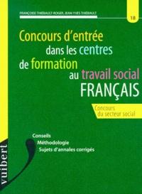 Jean-Yves Thiébault et Françoise Thiébault-Roger - Français. - Concours d'entrée dans les centres de formation au travail social.