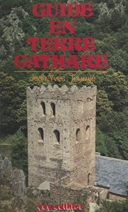 Jean-Yves Tournié - Guide en terre cathare.