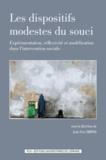 Jean-Yves Trépos - Les dispositifs modestes du souci - Expérimentation, réflexivité et modélisation dans l'intervention sociale.
