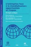 Jean-Yves Trochon et François Vincke - L'entreprise face à la mondialisation : opportunités et risques - Stratégies juridiques.