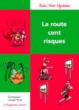 Jean-Yves Uzureau et Laurent Hivet - La route cent risques.