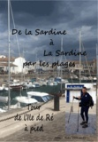 Jean-Yves Valesmes - De la Sardine à la Sardine par les plages - Tour de l'Ile de Ré à pied.