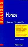 """Jean-Yves Vialleton - """"Horace"""", Pierre Corneille - Résumé analytique, commentaire critique,...."""