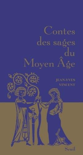 Jean-Yves Vincent - Contes des sages du Moyen Age.