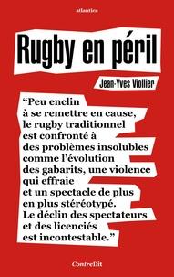 Rugby en péril - Jean-Yves Viollier |