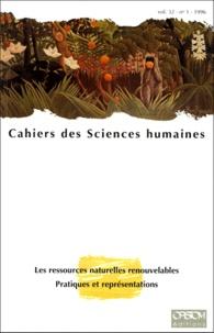 CAHIERS DES SCIENCES HUMAINES VOLUME 32 N°1 1996 : LES RESSOURCES NATURELLES RENOUVELABLES, PRATIQUES ET REPRESENTATIONS.pdf