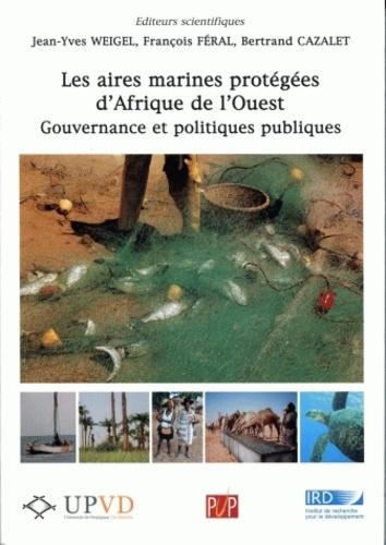 Les aires marines protégées d'Afrique de l'ouest. Gouvernance et politiques publiques