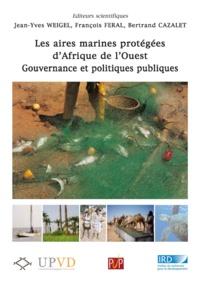 Jean-Yves Weigel - Les aires marines protégées d'Afrique de l'ouest - Gouvernance et politiques publiques.