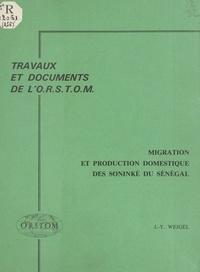 Jean-Yves Weigel - Migration et production domestique des Soninké du Sénégal.