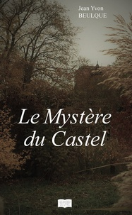 Jean yvon Beulque - Le mystère du Castel.