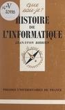 Jean-Yvon Birrien et Paul Angoulvent - Histoire de l'informatique.