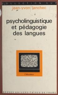 Jean-Yvon Lanchec et Gaston Mialaret - Psycholinguistique et pédagogie des langues.