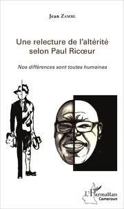 Une relecture de laltérité selon Paul Ricoeur - Nos différences sont toutes humaines.pdf