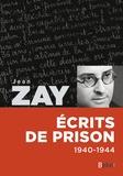 Jean Zay - Ecrits de prison 1940-1944.