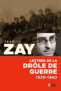 Jean Zay - Lettres de la drôle de guerre (1939-1940).