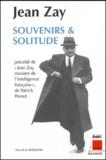 Jean Zay - Souvenirs et solitude précédé de Jean Zay, ministre de l'intelligence française.