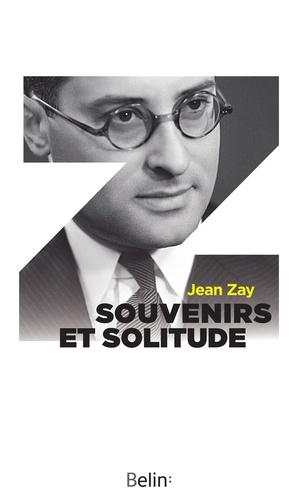 Jean Zay et Editions Belin - Souvenirs et solitude.