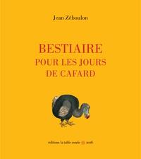Jean Zéboulon - Bestiaire pour les jours de cafard.