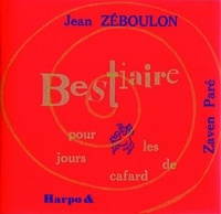 Jean Zéboulon et Zaven Paré - Bestiaire pour les jours de cafard.